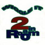 2 In A Room – Wiggle It – Front