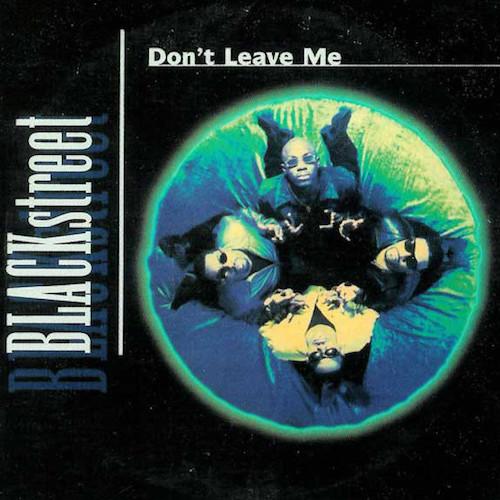Blackstreet-–-Dont-Leave-Me-Back