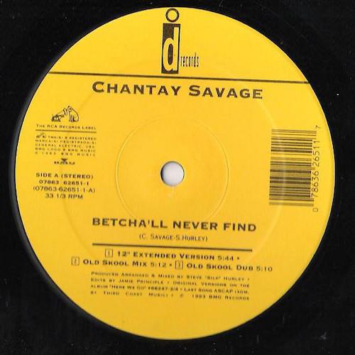 Chantay Savage – Betcha'll Never Find – A
