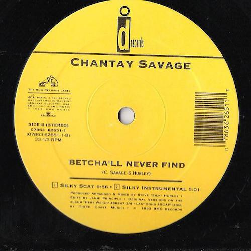 Chantay Savage – Betcha'll Never Find – B