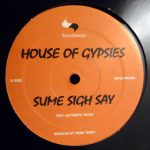 House Of Gypsies – Sume Sigh Say (Remixes) – A