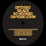 Selace – So Hooked On Your Lovin- A