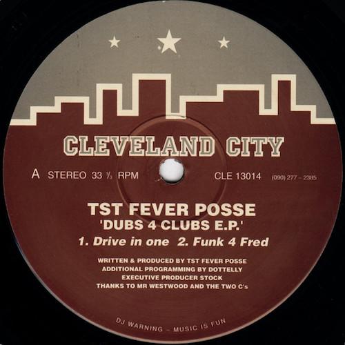 TST Fever Posse – Dubs 4 Clubs E.P – A