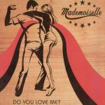 Mademoiselle-Do-You-Love-Me-Front