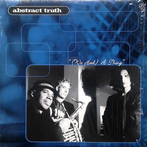 Abstract Truth – We Had A Thing – Front