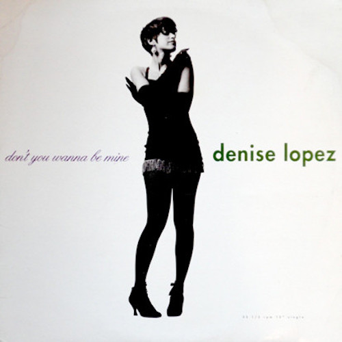 Denise Lopez – Don't You Wanna Be Mine – Front